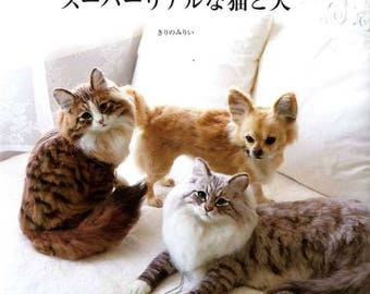 Super Realistic Needle Felt CATS and DOGS - Japanese Craft Book