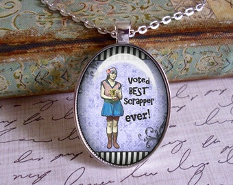 Best Scrapper EVER... altered art pendants, illustration pendants, gift boxed,scrapbook,love to scrap, jewelry for scrapbook enthusiasts