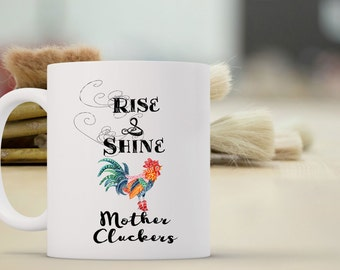 Rise & Shine Mother Cluckers Coffee Mug | Rooster Coffee Mug | Coffee Mug Gift | Sublimation Mug | 15 oz Coffee Mug | 11oz Coffee Mug