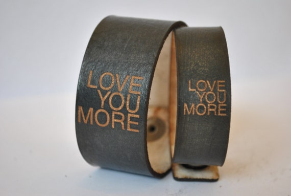 LOVE YOU MORE | cuff | men women | Leather Bracelet | Valentine's Day Gift | Inspirational Quote | Leather Jewelry | Jewelry | Gift