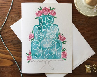 Wedding Cake Card. Engagement Card. Wedding Card. Watercolor Flowers. Forever Card. Happily Ever After. Hand lettering card. Congrats card