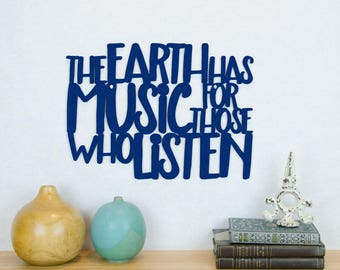 The Earth Has Music For Those Who Listen, Gardeners Wood Sign, Motivational Sign, Wood Quote Sign, Wood Text Wall Art, Famous Quote Sign