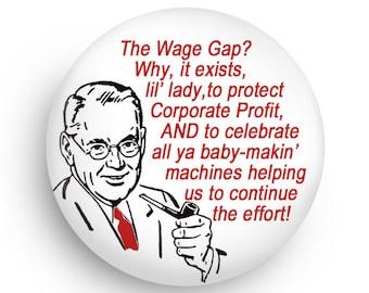 Sassy Wage Gap Feminist Magnet, or Feminist Pinback