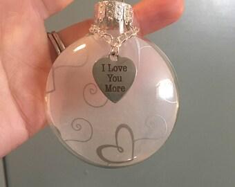 "Glass Ornament, Heart Vellum Paper, ""I Love you More"" Stainless Steel Heart Charm, Wedding Engagement Anniversary Keepsake Gift"
