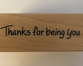 PSX Rare Wood Mounted Rubber Stamp. Thanks for being you.