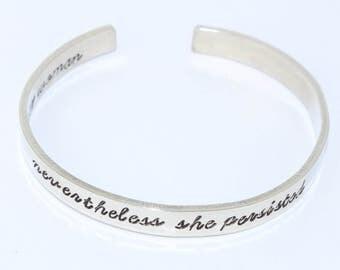 Nevertheless She Persisted Bracelet - Nasty Woman Cuff Bracelet - Resistance Jewelry - Political Bracelet - Feminist Bracelet - Feminism
