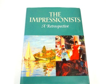 The Impressionists: A Retrospective by Martha Kapos from 1991, Hardcover Book with Dust Jacket