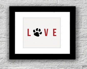 8x10 Print Dog LOVE Cat LOVE Quote Printable Art, LOVE with Pawprint, Instant Download, Printable Typography Quote, Art Print