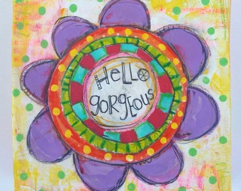 Hello Gorgeous Flower Painting