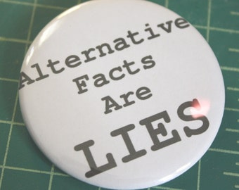 Protest button- Alternative Facts. Profits for charity.
