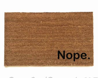 Nope. UnWelcome doormat . funny, rude mature novelty doormat