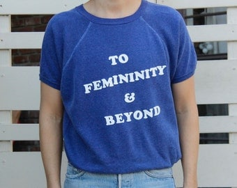 TO FEMININITY & BEYOND s/s Sweatshirt - M