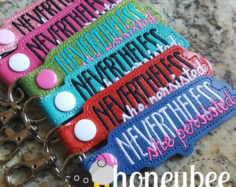 Nevertheless, She Persisted keychain - key fob - snap tab - snap keychain - diaper bag, purse - bridesmaid, key ring gift idea