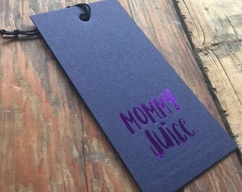 WT-302 Mommy Juice wine tag foil