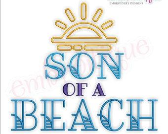 Son Of A Beach - Spring Break  Summer Fun -  -Instant Download Machine Embroidery Design
