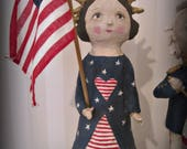 Reserved            Folk Art Patriotic Lady Liberty - Americana patriotic paper mache doll Primitive OOAK