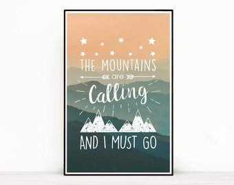 Quote Poster - The Mountains Are Calling & I Must Go - John Muir