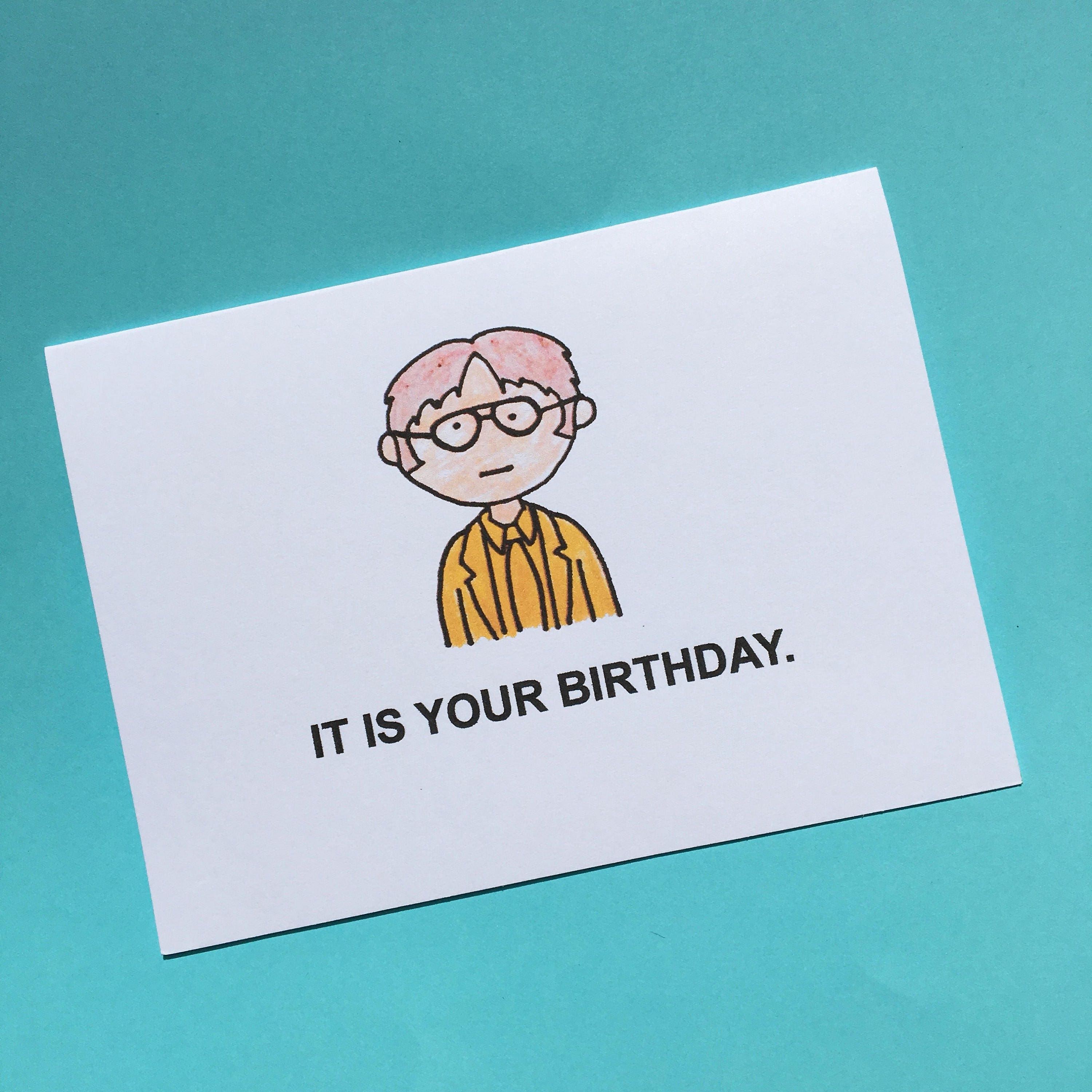 It Is Your Birthday Dwight Shrute Birthday Card The