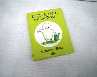 1985 Little Owl and the Weed by Constance Boyle -  Illustrated Childrens Book