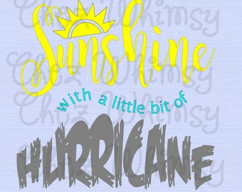 Sunshine with a little Hurricane SVG, Sunshine SVG, Hurricane SVG, Cute Sayings