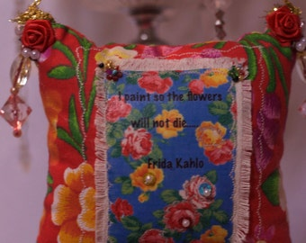 Frida, Kahlo, Beaded Hanging Pillow Ornament, I Paint So The Flowers will not die