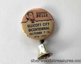 "VINTAGE Bicentennial Belle Pinback  Button With Bell Ellicott City  1 3/4"" Pin  Original 1772-1772 MARYLAND"