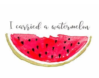 watermelon print - fruit wall art -  kitchen decor - dirty dancing - i carried a watermelon - movie quotes - Watermelon art decor