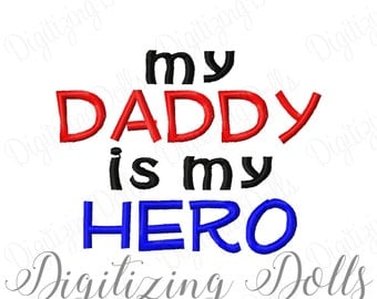 My Daddy is my Hero Machine Embroidery Design Digital File 4x4 5x7 military army air force navy marines INSTANT DOWNLOAD