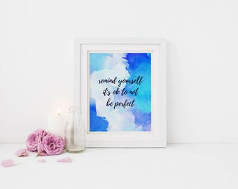 Art Prints Quotes, Inspirational gifts, Inspirational Quote, Inspirational Wall Art, Art Print Watercolor, 8x10 PRINT ONLY, Self Care