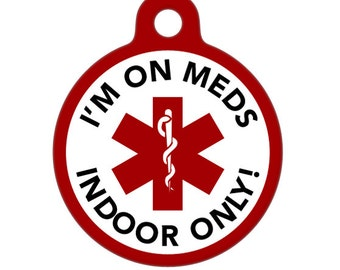Pet ID Tag - I'm On Meds Medical ID Tag - Indoor Only Medical Alert Tag, Pet Tag, Child ID Tag, Dog Tag, Cat Tag