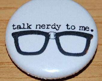 Talk Nerdy To Me Button Badge 25mm / 1 inch Geek Internet Nerd