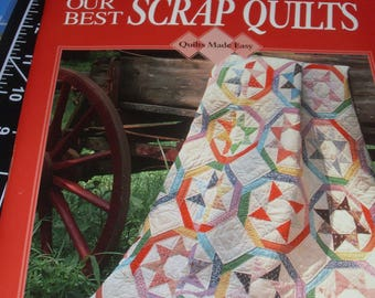Our Best Scrap Quilts / Quilts Made Easy/ Susan Wright/ Oxmoor House / Quilt Patterns and Templates / Designs / Patterns / Techniques