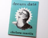 Dream Date by Chelsea Martin - funny zine relationship poetry chapbook