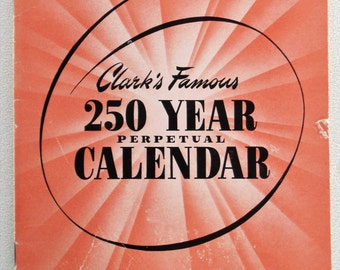 Clarks Famous 250 Year Perpetual Calendar Booklet Covering The Years 1753-2002 Original First Printing 1943