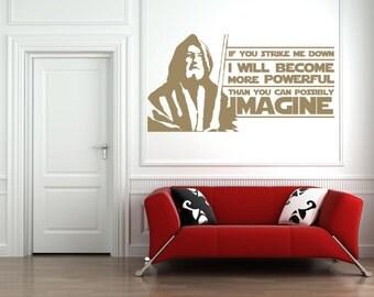 Star Wars Obi Wan Kenobi, Jedi, Movie Quote, If you strike me down, Vinyl Wall Art Sticker, Mural, Decal.