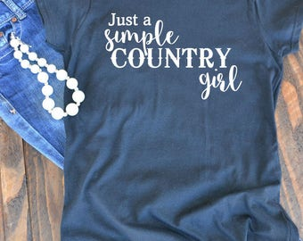 Just a simple country girl graphic t-shirt  - woman's graphic t-shirt - Country girl