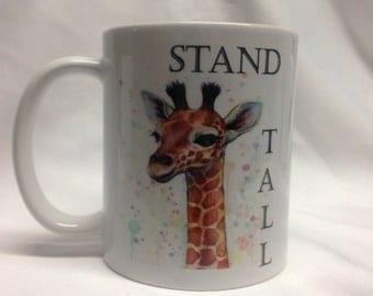 Stand Tall Mug /Giraffe Mug /Funny Mug/ Quote  Mug/ Inspiration Mug