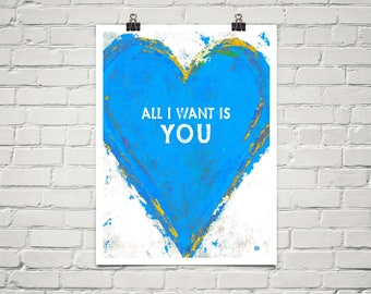 All I Want Is You 18x24 Art Poster Giclee Typography Lovers Heart Lisa Weedn