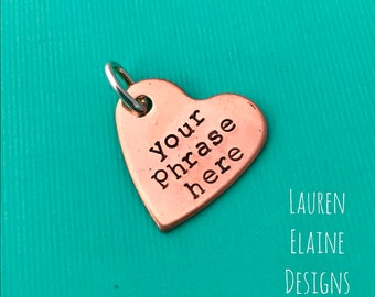 Custom Hand Stamped Copper Heart Charm- Choose the Phrase and Font