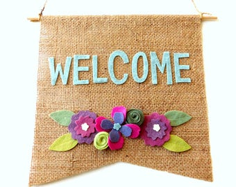 Burlap Welcome Sign with Felt Flowers