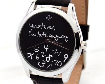 Birthday Gift for Him | Funny Gift | Whatever, I'm Late Anyway Black Watch | Anniversary Gifts For Husband | Girlfriend Gift | FREE SHIPPING