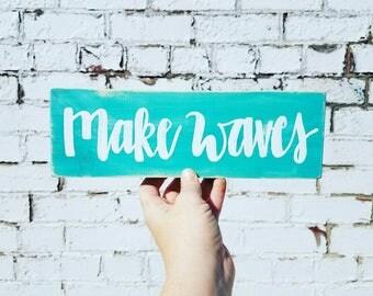 Make waves sign - beach decor - home decor - shabby chic- postive message
