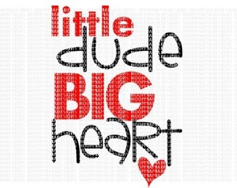Little dude, big heart! - Boy's Valentine's Day vinyl Shirt - Boy's or Girl's Design - Vday shirt - Valentine - monogram shirt