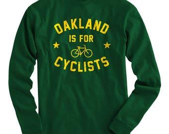 LS Oakland is for Cyclists Tee - Long Sleeve T-shirt - Men S M L XL 2x 3x 4x - Cycling Shirt, Bicycle Shirt, Racing Shirt, Bike Tee, Fitness