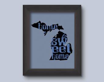 "Print: Michigan ""Home Sweet Home"", Michigan Art Print, Michigan Map, Michigan Wall Decor, Michigan Moving or Housewarming Gift"