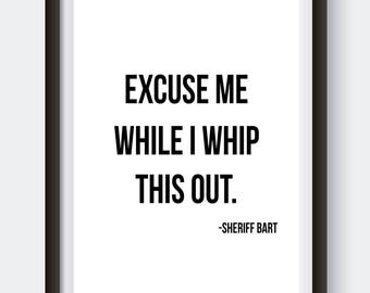 Excuse Me While I Whip This Out. Blazing Saddles. Digital Print. Movie Quote Print. Black and White Art. Mel Brooks Movie. Comedy Quotes