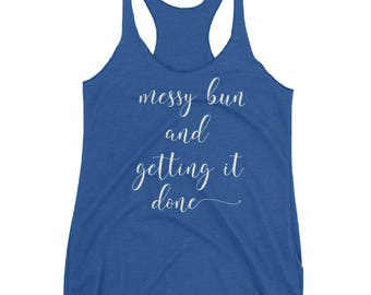 Messy Bun and Gettin' it Done Graphic tee tank, Woman's Tee, Woman's Clothing,