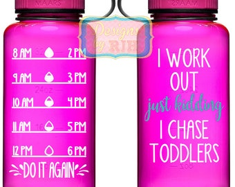 I Work Out Just Kidding I Chase Toddlers Inspirational Personalized 34oz Tritan Sports Water Bottle with Hourly Reminder Times Ariel