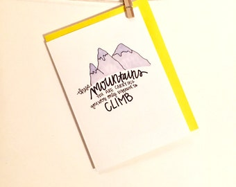 encouragement card. sympathy card. mountains. outdoors. climbing. rock climbing. outdoorsy card. card for her. card for him.