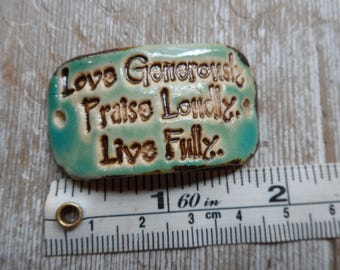 Bracelet Bar  Love Generously Praise Loudly Live Fully